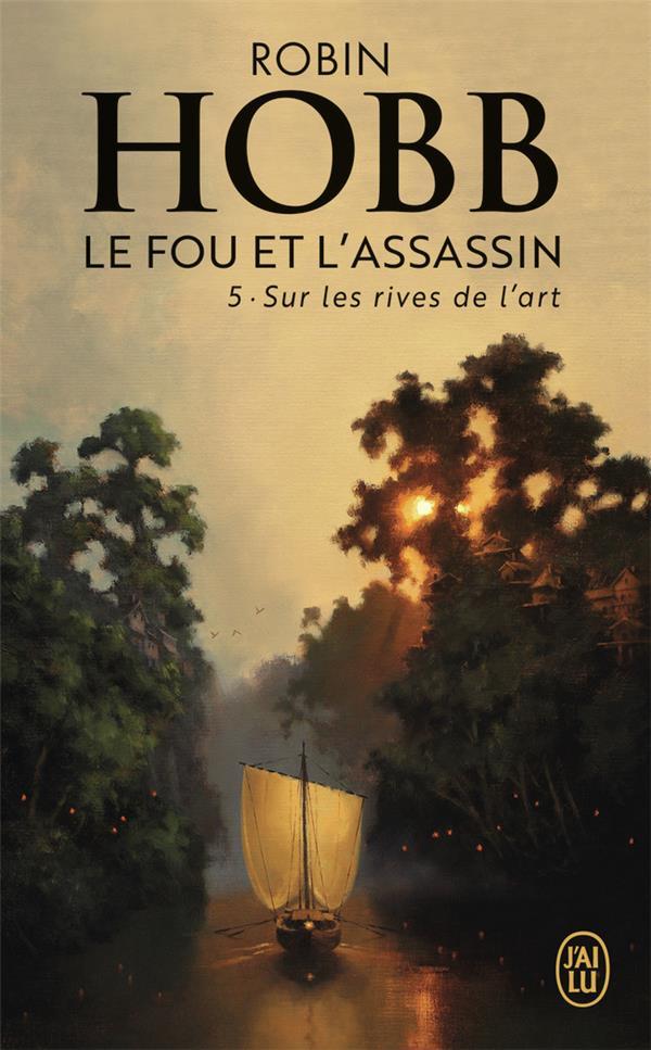 LE FOU ET L'ASSASSIN T.5  -  SUR LES RIVES DE L'ART  J'AI LU