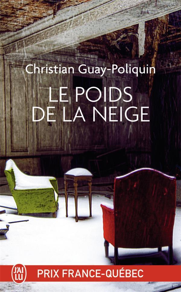 LE POIDS DE LA NEIGE GUAY-POLIQUIN C. J'AI LU