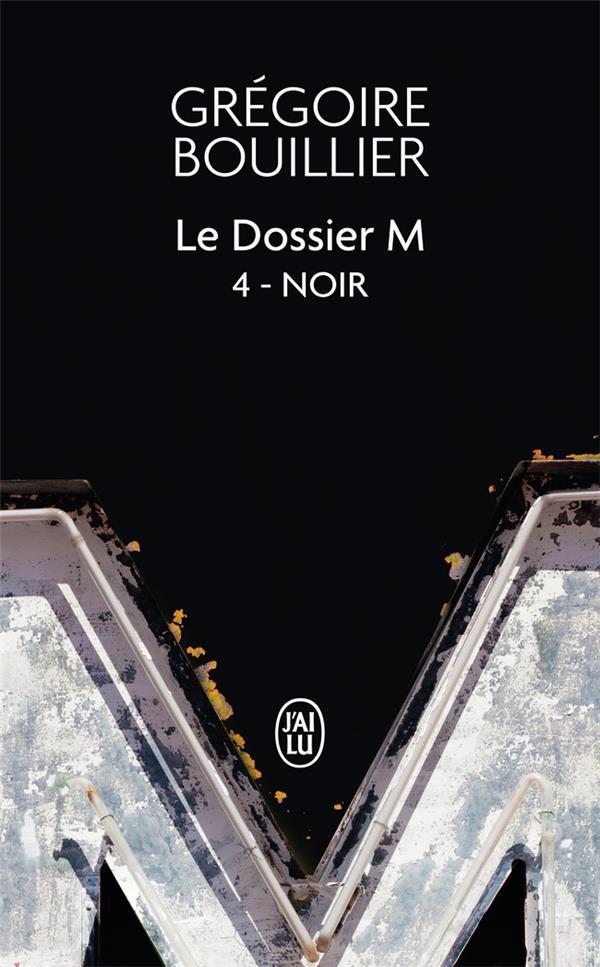 LE DOSSIER M T.4  -  NOIR GREGOIRE BOUILLIER J'AI LU