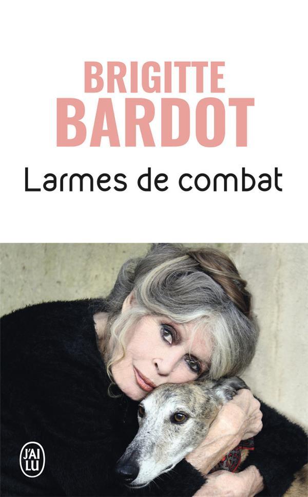 LARMES DE COMBAT BARDOT BRIGITTE J-AI LU
