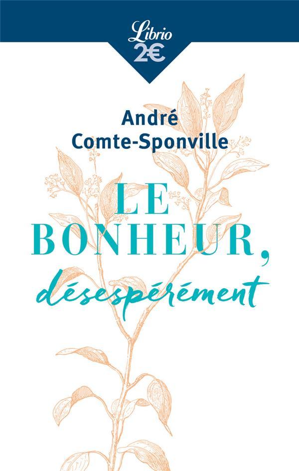 - LE BONHEUR, DESESPEREMENT