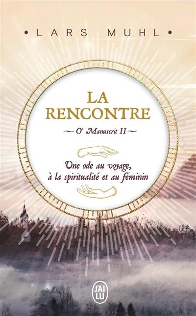 LA RENCONTRE - O- MANUSCRIT - MUHL LARS J-AI LU