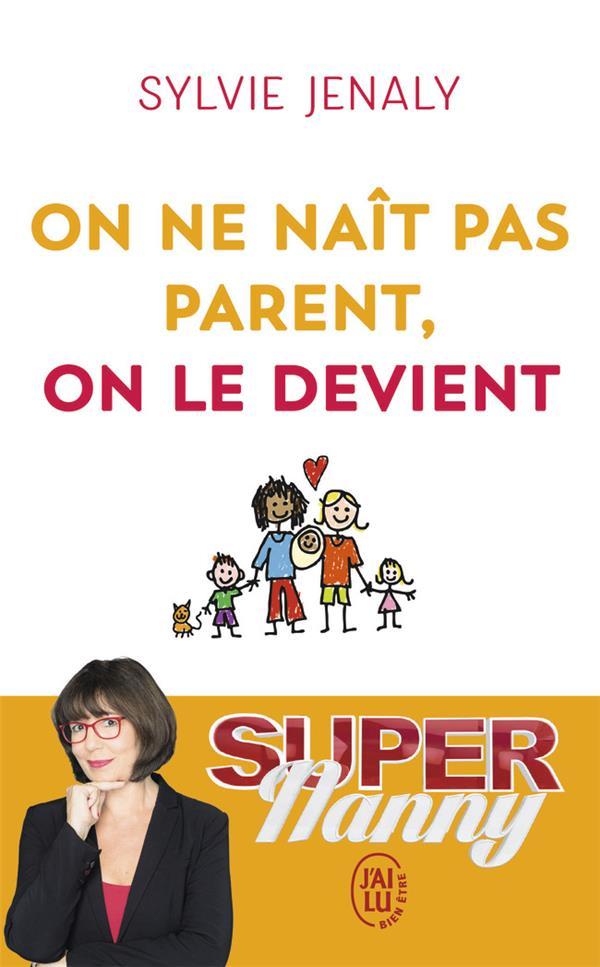 ON NE NAIT PAS PARENT, ON LE DEVIENT  J'AI LU