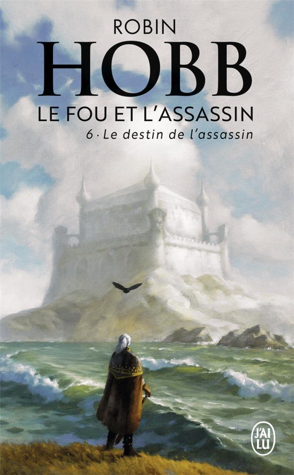 LE FOU ET L'ASSASSIN T.6  -  LE DESTIN DE L'ASSASSIN  J'AI LU