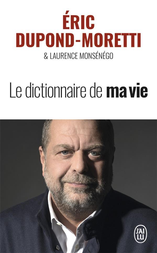 LE DICTIONNAIRE DE MA VIE DUPOND-MORETTI ERIC J'AI LU