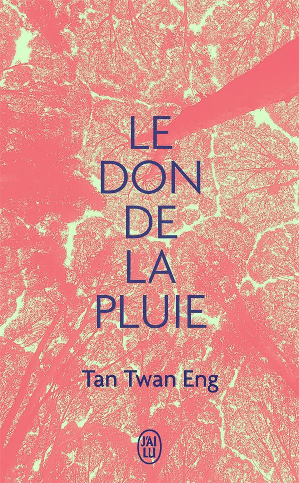 LE DON DE LA PLUIE ENG TAN TWAN J-AI LU