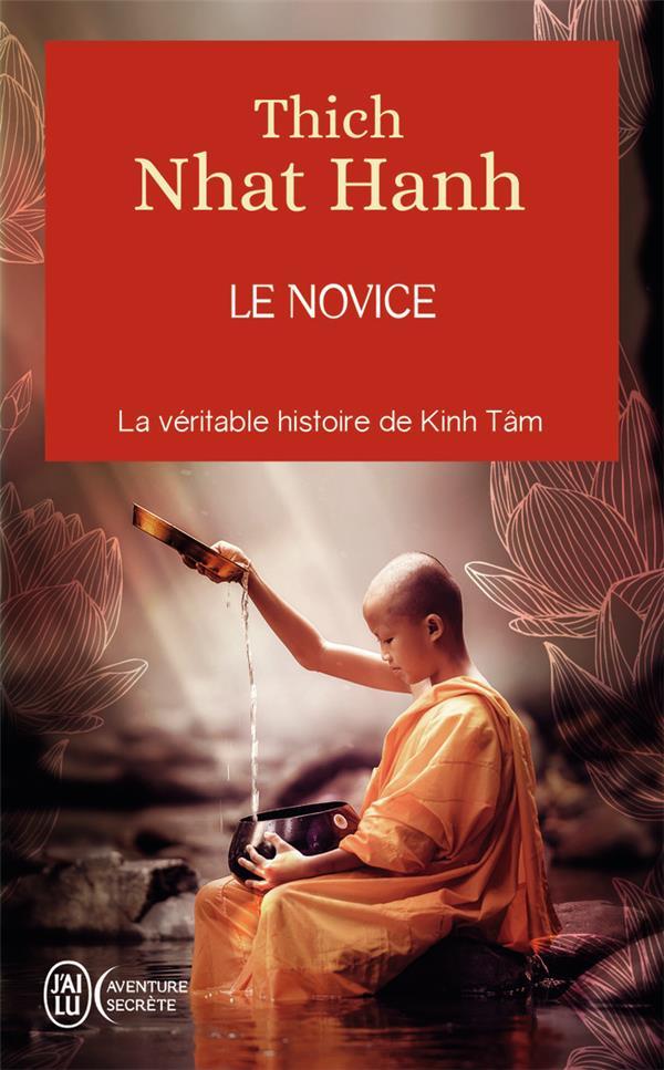 LE NOVICE - LA VERITABLE HISTO NHAT HANH THICH J-AI LU