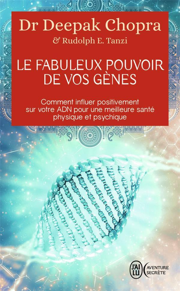 LE FABULEUX POUVOIR DE VOS GENES - COMMENT INFLUER POSITIVEMENT SUR VOTRE ADN POUR UNE MEILLEURE SAN  J'AI LU