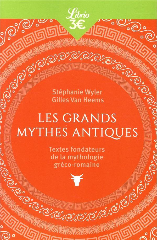 - LES GRANDS MYTHES ANTIQUES - TEXTES FONDATEURS DE LA MYTHOLOGIE GRECO-ROMAINE