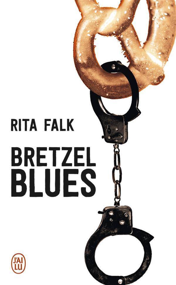 BRETZEL BLUES - UNE ENQUETE DU FALK RITA J-AI LU