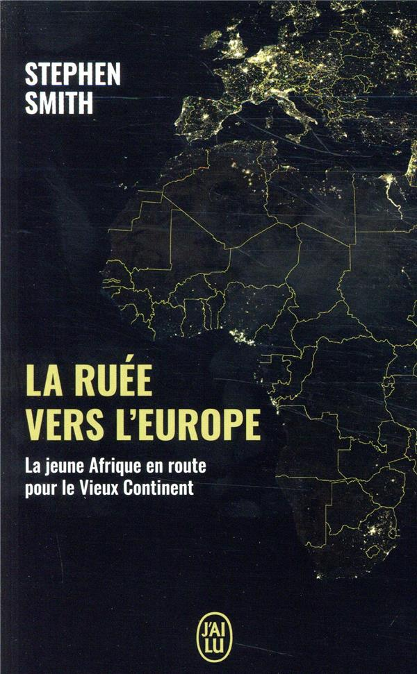 LA RUEE VERS L'EUROPE - LA JEUNE AFRIQUE EN ROUTE VERS LE VIEUX CONTINENT