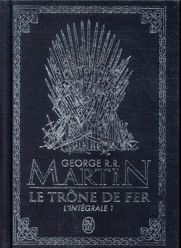 LE TRONE DE FER - T01 - L'INTEGRALE MARTIN GEORGE R.R. J'AI LU