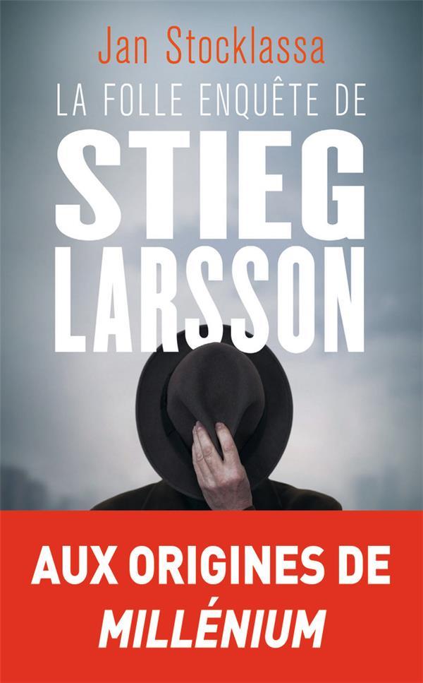 LA FOLLE ENQUETE DE STIEG LARSSON