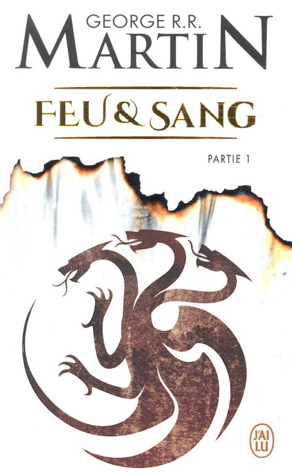 FEU et SANG T.1 MARTIN, GEORGE R. R. J'AI LU