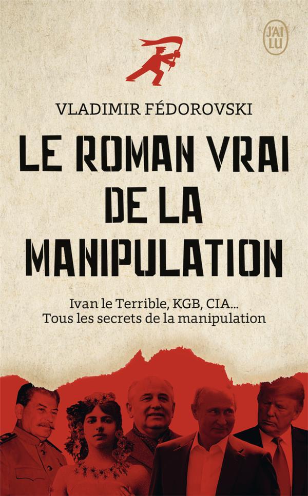 LE ROMAN VRAI DE LA MANIPULATION FEDOROVSKI, VLADIMIR J'AI LU
