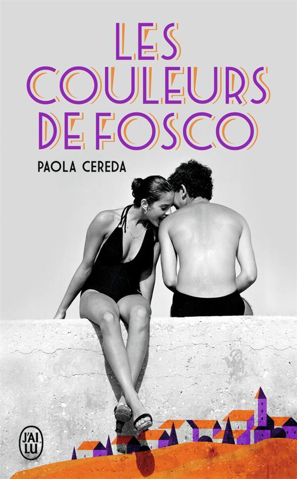 LES COULEURS DE FOSCO CEREDA PAOLA J'AI LU