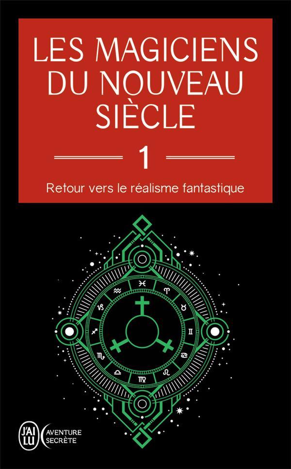 COLLECTIF - LES MAGICIENS DU NOUVEAU SIECLE T.1  -  RETOUR VERS LE REALISME FANTASTIQUE