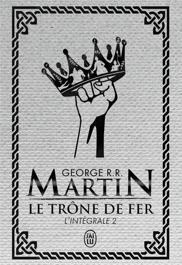 LE TRONE DE FER  -  INTEGRALE VOL.2 MARTIN GEORGE R.R. J'AI LU