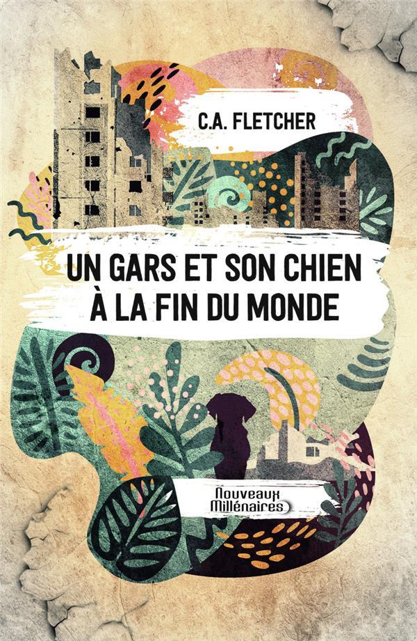 UN GARS ET SON CHIEN A LA FIN DU MONDE FLETCHER, C.A. J'AI LU
