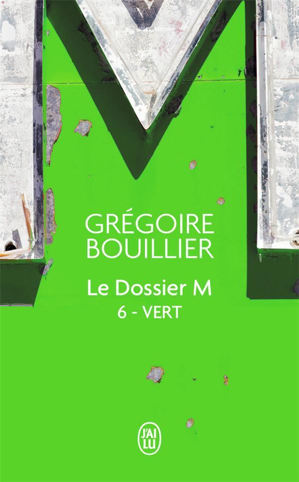 LE DOSSIER M T.6  -  VERT GREGOIRE BOUILLIER J'AI LU