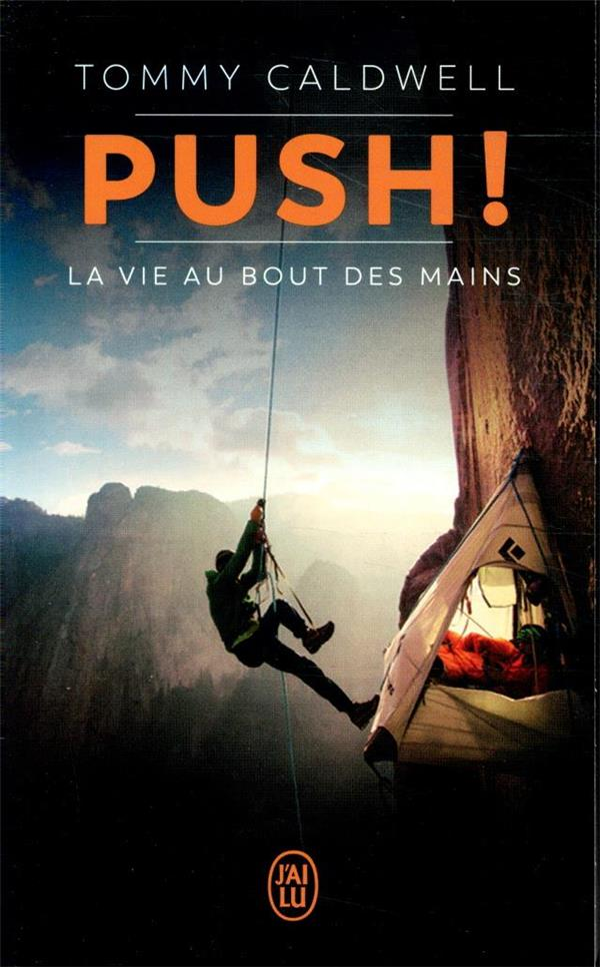 PUSH !  LA VIE AU BOUT DES MAINS CALDWELL TOMMY J'AI LU