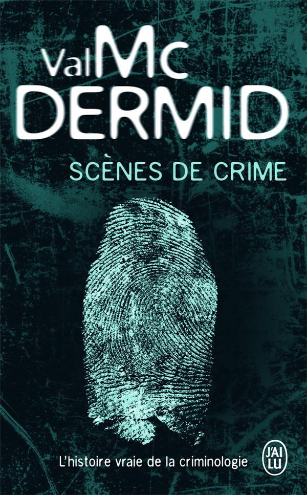 SCENES DE CRIME MCDERMID VAL J'AI LU