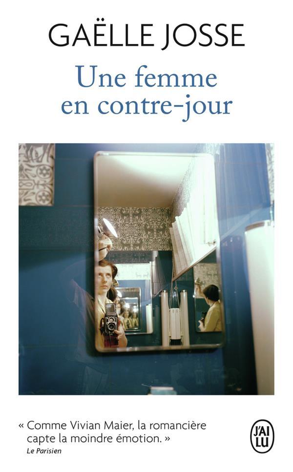UNE FEMME EN CONTRE-JOUR JOSSE GAELLE J'AI LU