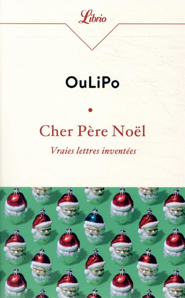 CHER PERE NOEL, VRAIES LETTRES INVENTEES OULIPO J'AI LU