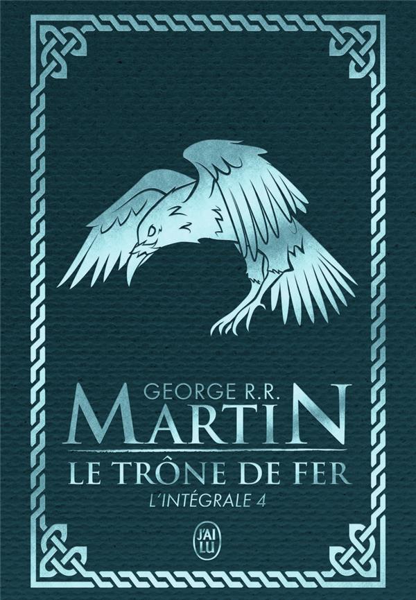 - LE TRONE DE FER - T04 - L'INTEGRALE
