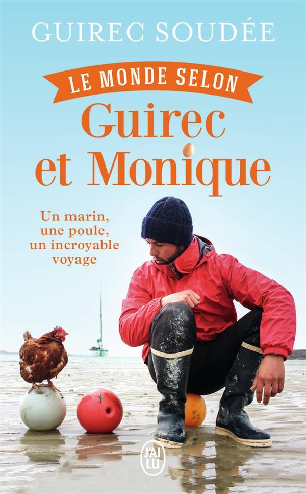 LE MONDE SELON GUIREC ET MONIQUE  -  UN MARIN, UNE POULE, UN INCROYABLE VOYAGE