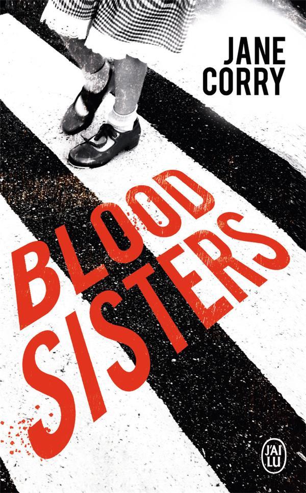 BLOOD SISTERS CORRY, JANE J'AI LU