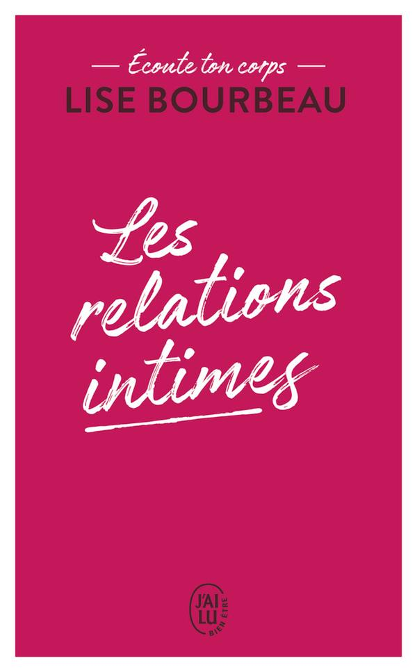 LES RELATIONS INTIMES  -  ECOUTE TON CORPS