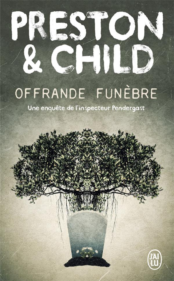 OFFRANDE FUNEBRE PRESTON/CHILD J'AI LU
