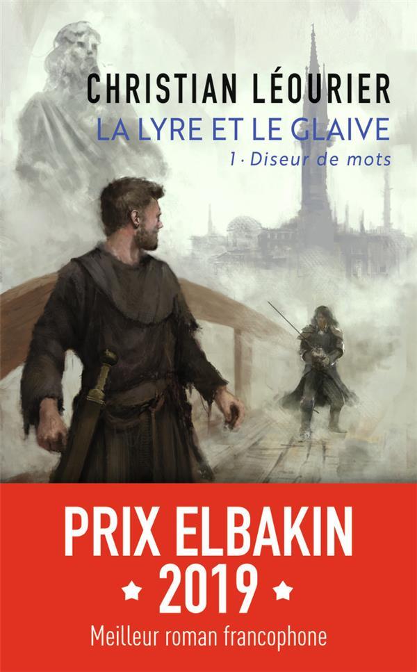 LA LYRE ET LE GLAIVE - VOL01 - DISEUR DE MOTS LEOURIER, CHRISTIAN J'AI LU