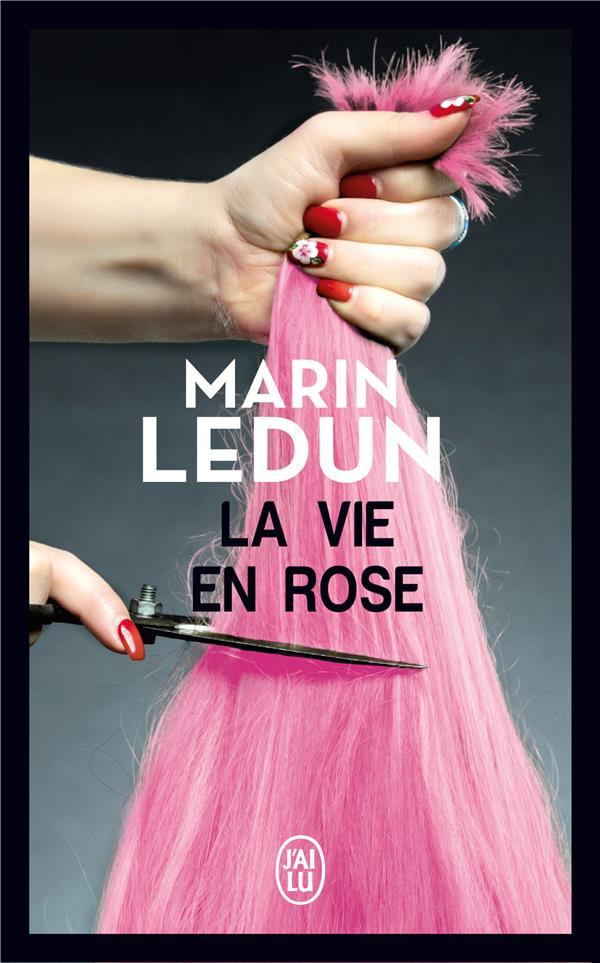 LA VIE EN ROSE MARIN LEDUN J'AI LU