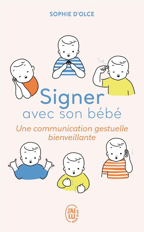SIGNER AVEC SON BEBE  -  UNE COMMUNICATION GESTUELLE BIENVEILLANTE