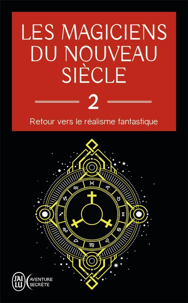 LES MAGICIENS DU NOUVEAU SIECLE T.2  -  RETOUR VERS LE REALISME FANTASTIQUE COLLECTIF J'AI LU