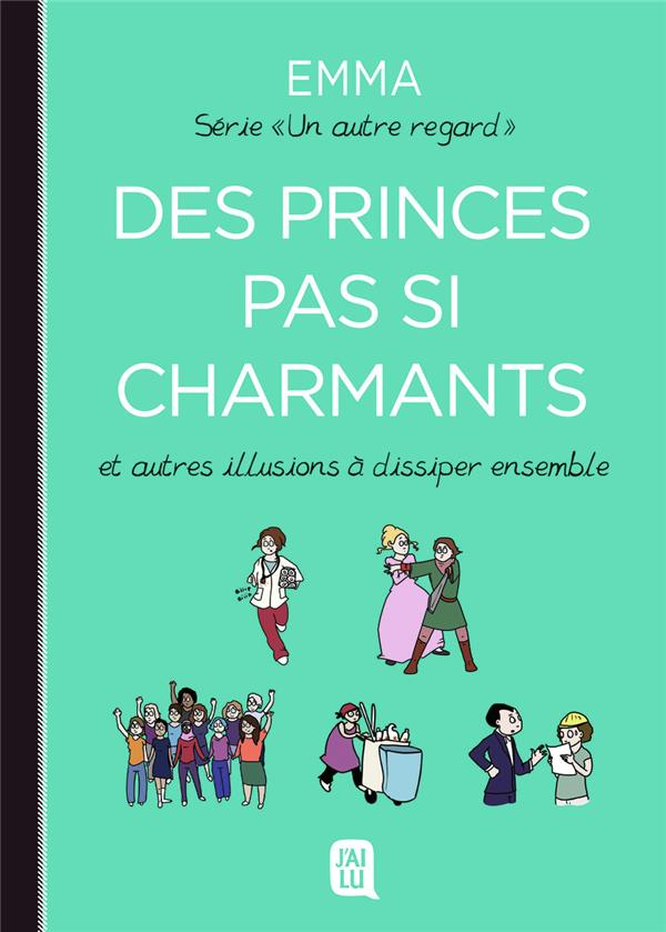 UN AUTRE REGARD T.4  -  DES PRINCES PAS SI CHARMANTS ET AUTRES ILLUSIONS A DISSIPER ENSEMBLE