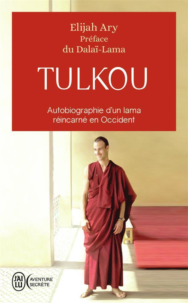 TULKOU  -  AUTOBIOGRAPHIE D'UN LAMA REINCARNE EN OCCIDENT