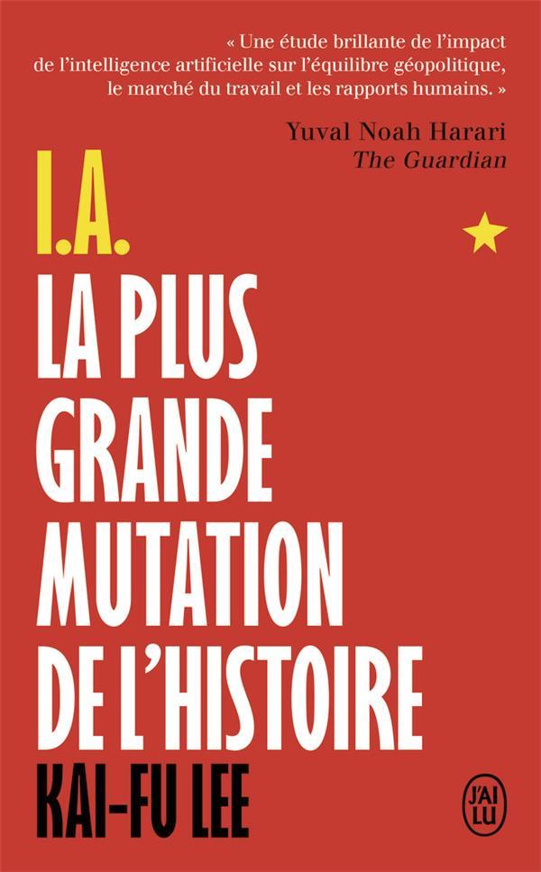 I.A., LA PLUS GRANDE MUTATION DE L'HISTOIRE LEE KAI-FU J'AI LU