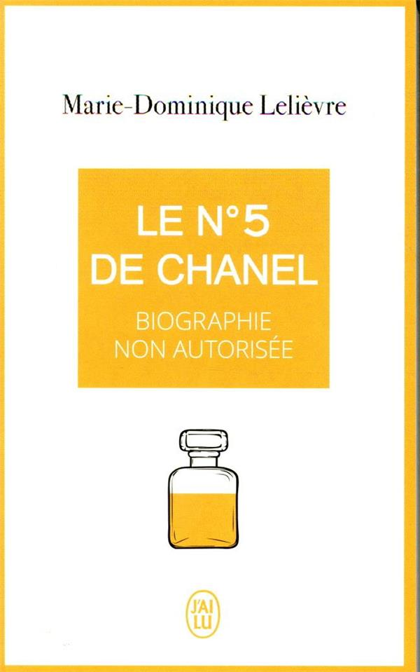 LE N° 5 DE CHANEL  -  BIOGRAPHIE NON AUTORISEE