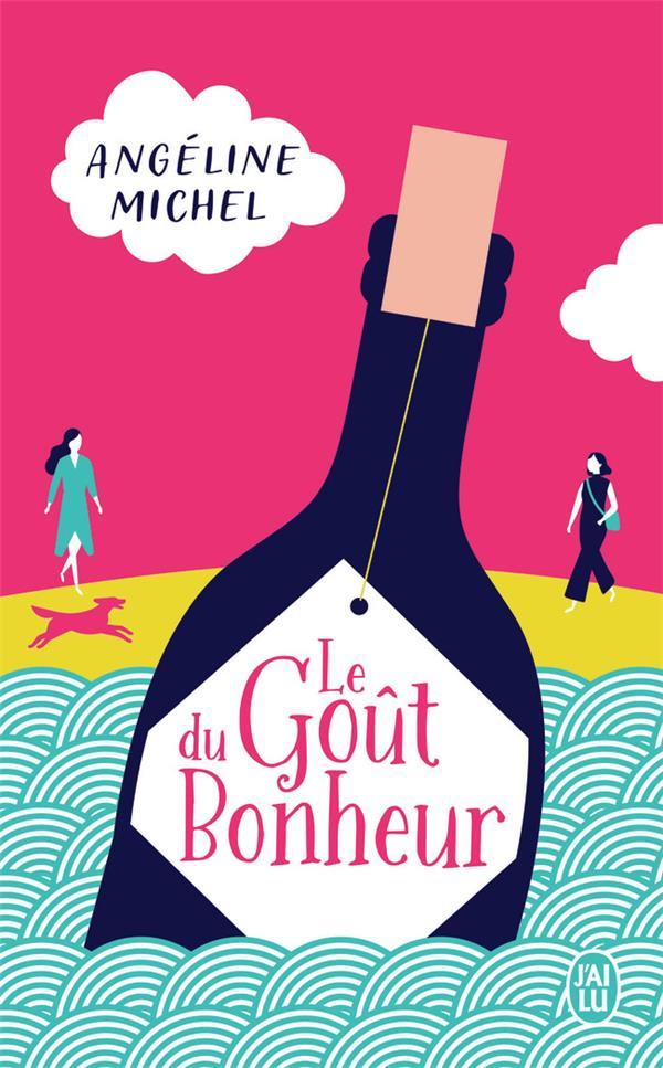 LE GOUT DU BONHEUR MICHEL, ANGELINE J'AI LU