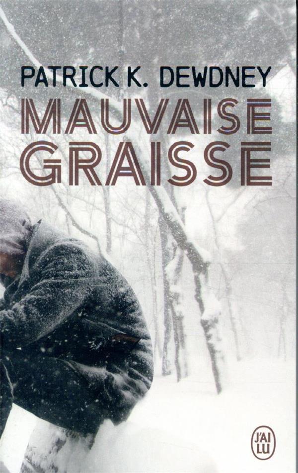 MAUVAISE GRAISSE