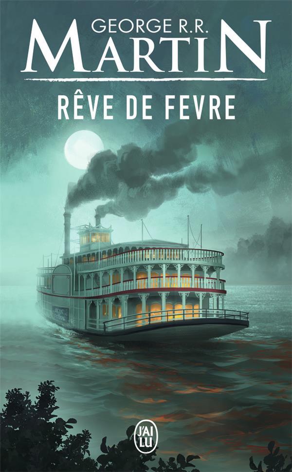 REVE DE FEVRE MARTIN, GEORGE R. R. J'AI LU