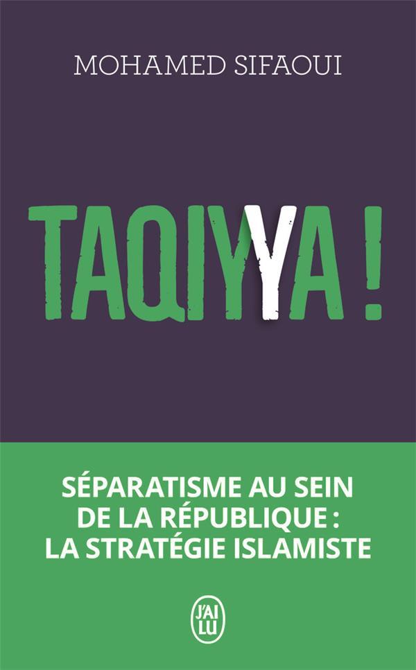 TAQIYYA ! SEPARATISME AU SEIN DE LA REPUBLIQUE : LA STRATEGIE ISLAMISTE SIFAOUI MOHAMED J'AI LU