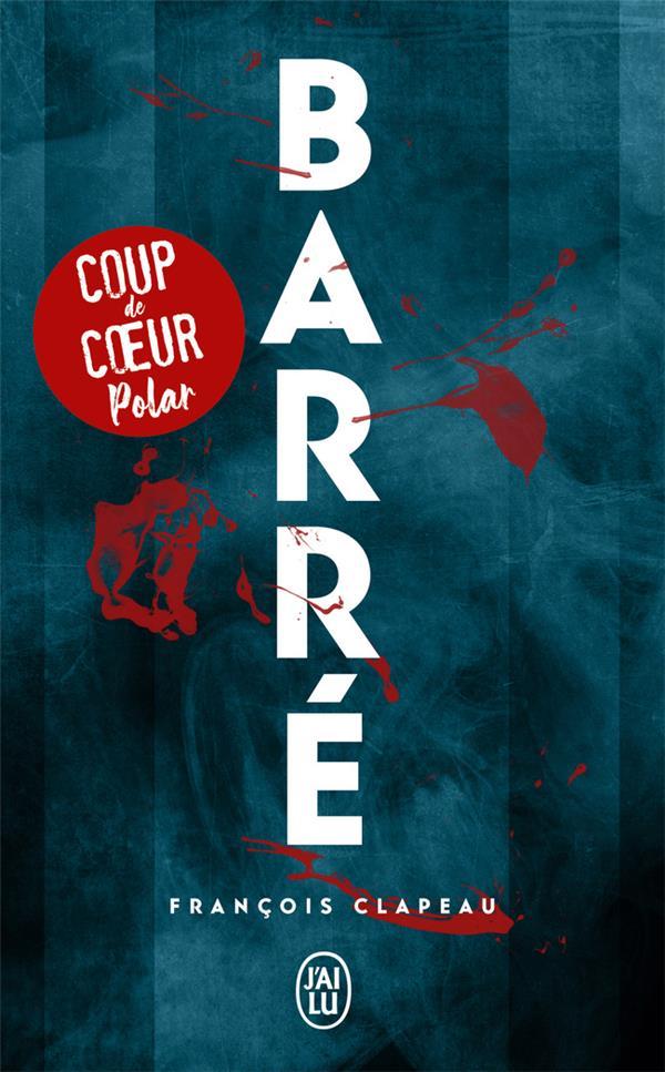 BARRE CLAPEAU, FRANCOIS J'AI LU