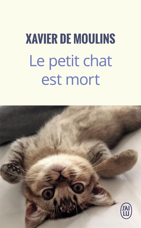 LE PETIT CHAT EST MORT MOULINS, XAVIER DE J'AI LU