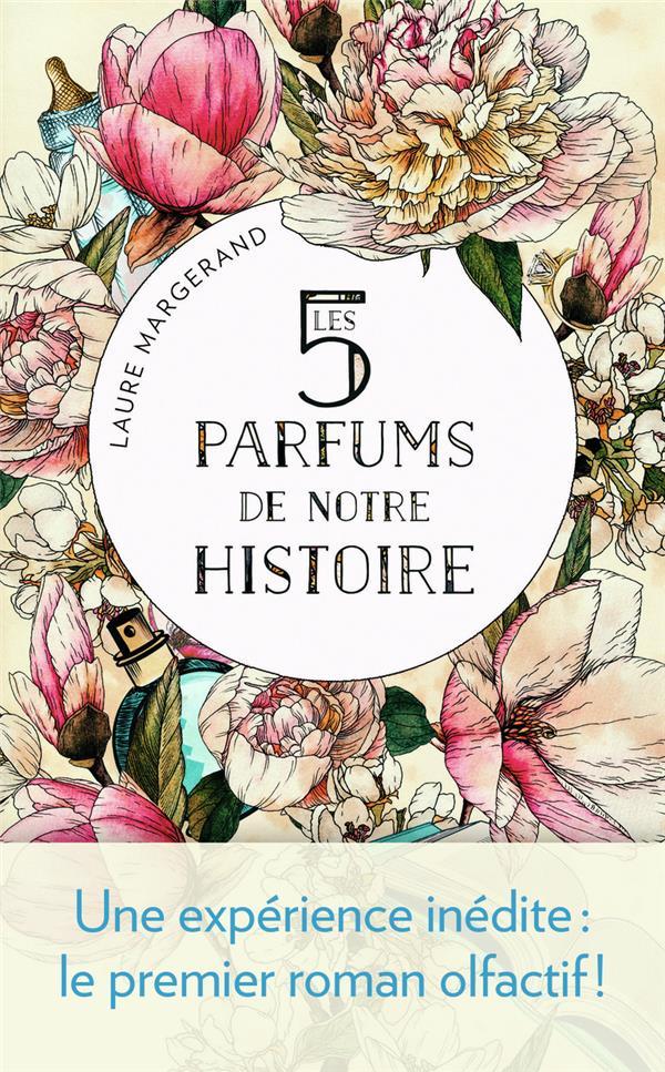 LES 5 PARFUMS DE NOTRE HISTOIRE MARGERAND, LAURE J'AI LU