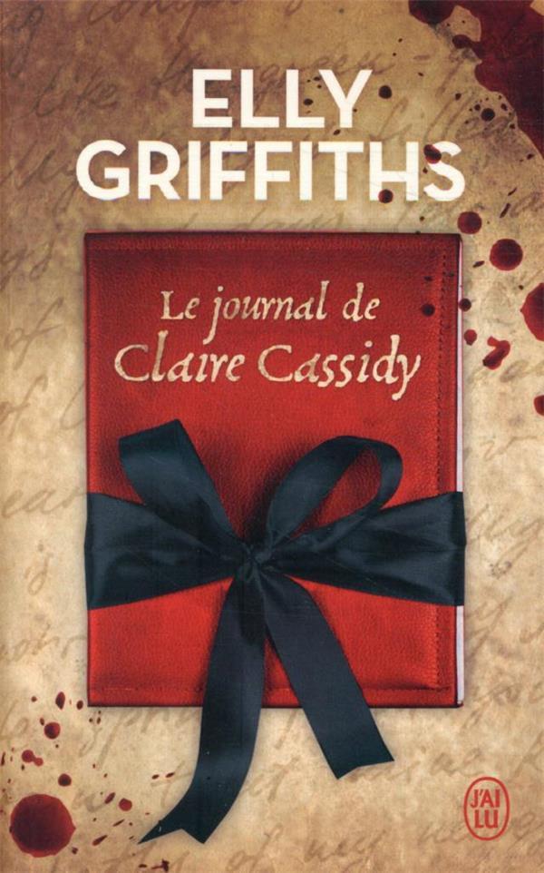 LE JOURNAL DE CLAIRE CASSIDY GRIFFITHS ELLY J'AI LU