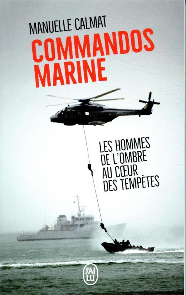 COMMANDOS MARINE  -  LES HOMMES DE L'OMBRE AU COEUR DES TEMPETES